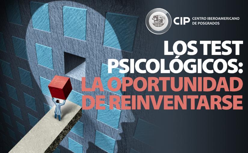 LOS TEST PSICOLÓGICOS: LA OPORTUNIDAD DE REINVETARSE