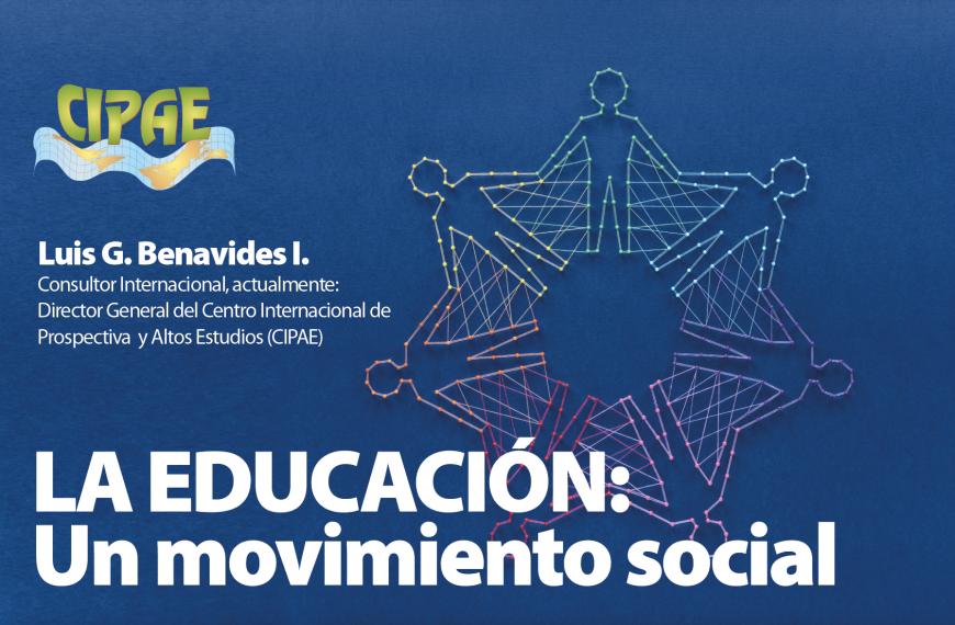 LA EDUCACIÓN: Un movimiento social